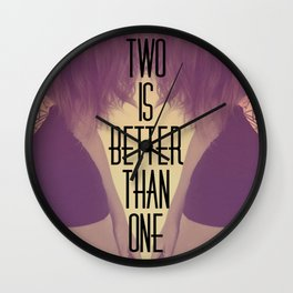 Two Is Better  Wall Clock