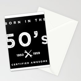 Born in the 50s. Certified Awesome Stationery Cards