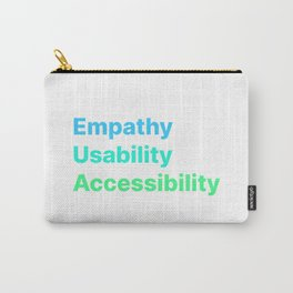 Empathy Usability Accessibility - UX Design Carry-All Pouch