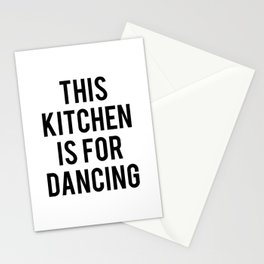 This kitchen is for dancing Stationery Cards