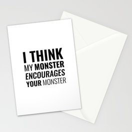 I Think My Monster Encourages Your Monster Stationery Cards