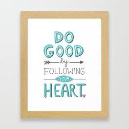 Do Good & Follow Your Heart Framed Art Print