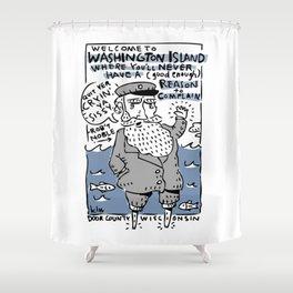 Welcome to Washington Island! Quit Yer Cryin'! Shower Curtain