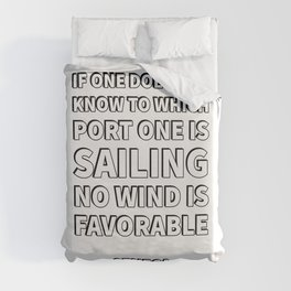 """""""If one does not know to which port one is sailing, no wind is favorable."""" — Seneca Stoicism Quotes Duvet Cover"""