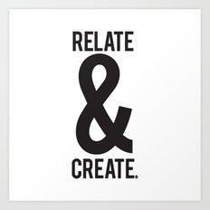 Relate & Create Art Print
