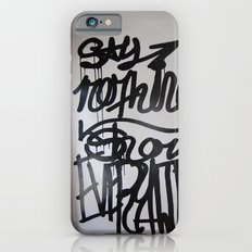 say nothing show everything iPhone 6s Slim Case