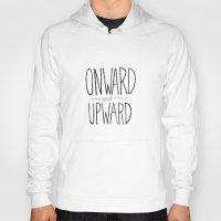 onward Hoodies featuring Onward and Upward. by Virginia Kraljevic