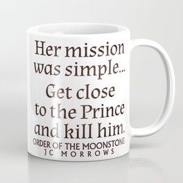 Her Mission was Simple... Coffee Mug