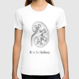 K is for kidney T-shirt