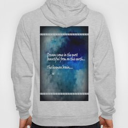Dreams Come in the Most Beautiful Form Hoody