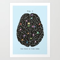 games Art Prints featuring Your Brain On Video Games by Terry Fan
