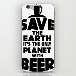 save the earth - I love beer iPhone Skin