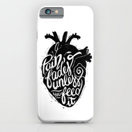 Pain fades unless you feed it iPhone Case