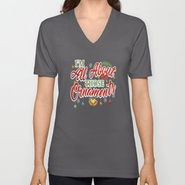 Christmas T Shirt I'm All About Those Ornaments Unisex V-Neck