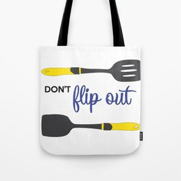 Don't Flip Out Tote Bag