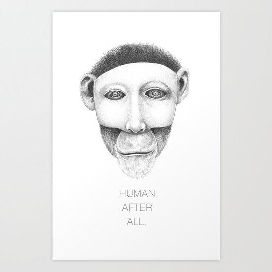 human after all... Art Print