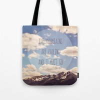 the mountains are calling Tote Bags featuring the mountains are calling by shannonblue