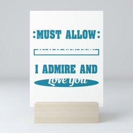 Cute & lovely Admirer Tee Design Admiral Mini Art Print