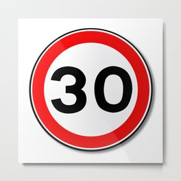 30 MPH Limit Traffic Sign Metal Print