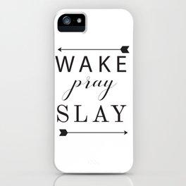 Wake Pray Slay Arrow Killing It iPhone Case
