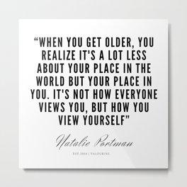 15   | Natalie Portman Quotes | 190721 Metal Print