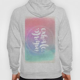 Inhale Exhale Hoody