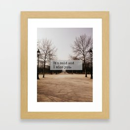 It's Cold and I Miss You Framed Art Print