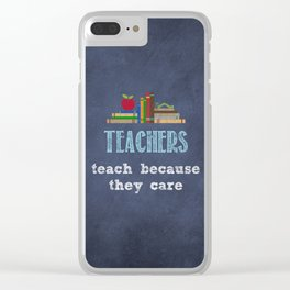 They care | Male teachers Clear iPhone Case