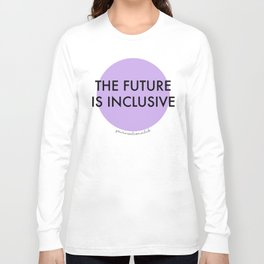 The Future Is Inclusive - Purple Long Sleeve T-shirt