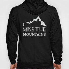 I miss the Mountains Hoody