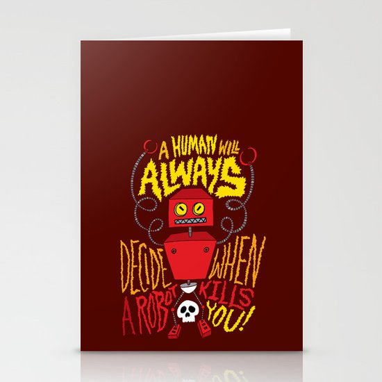 A Human Will Always Decide When A Robot Kills You. Stationery Cards