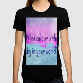 What colour is the sky in your world? T-shirt