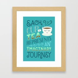 Tea is a Journey Framed Art Print