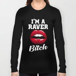 raver bitch dance music design Long Sleeve T-shirt