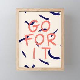 GO FOR IT #society6 #motivational Framed Mini Art Print