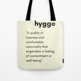 Hygge - A quality of cosiness Tote Bag