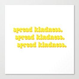 Spread Kindness Canvas Print