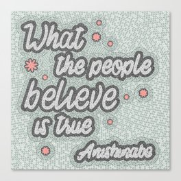 What the people believe is true, inspirational quote, handlettering design with decoration Canvas Print