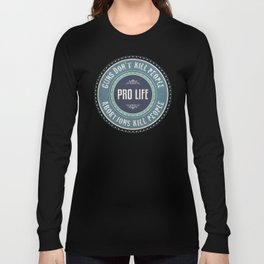 Pro Life Long Sleeve T-shirt