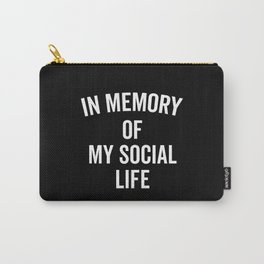 Memory Social Life Funny Quote Carry-All Pouch