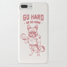 GO HARD OR GO HOME FRENCHIE Slim Case iPhone 7 Plus