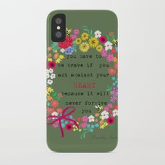 you have to be brave Slim Case iPhone X