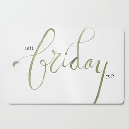 Living for Fridays Cutting Board