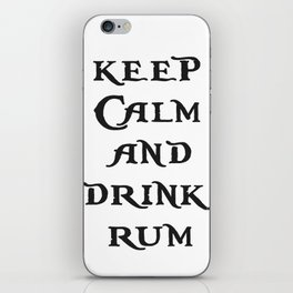 Keep Calm and drink rum - pirate inspired quote iPhone Skin