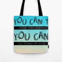 motivation Tote Bags featuring Surf Motivation by Goretti