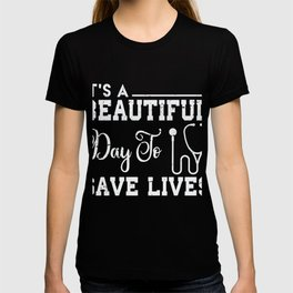 Beautiful Day To Save Lives  TV Series T-shirt