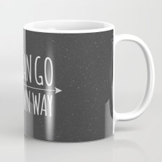 You Can Go Your Own Way Mug