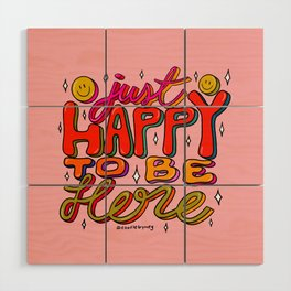 Happy To Be Here Wood Wall Art