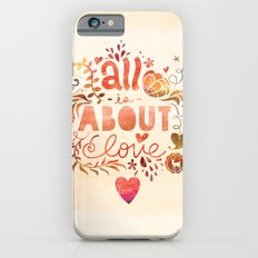 all is about love  Slim Case iPhone 6s