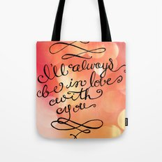 I Will Always Love You - Hand lettered calligraphy quote Tote Bag